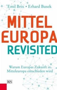 Mitteleuropa revisited - Brix, Emil; Busek, Erhard