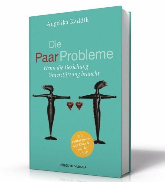 Die PaarProbleme - Kaddik, Angelika