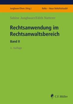 Rechtsanwendung im Rechtsanwaltsbereich II - Jungbauer, Sabine; Natterer, Edith