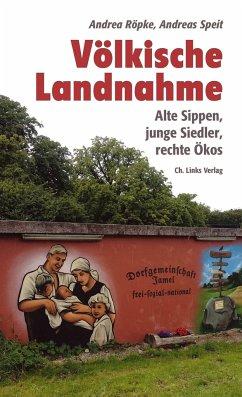 Völkische Landnahme - Röpke, Andrea; Speit, Andreas