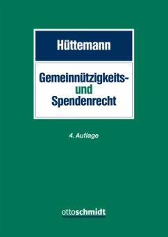 Gemeinnützigkeits- und Spendenrecht - Hüttemann, Rainer