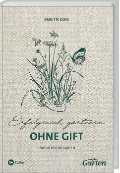 MDR Garten - Erfolgreich Gärtnern ohne Gift - Goss, Brigitte