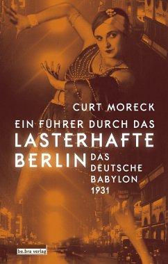 Ein Führer durch das lasterhafte Berlin - Moreck, Curt
