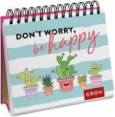 Don't worry, be happy (Kaktus)