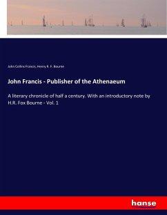 John Francis - Publisher of the Athenaeum