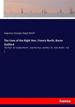 The Lives of the Right Hon. Francis North, Baron Guilford