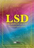 LSD - Kulturgeschichte von A bis Z