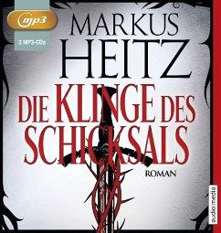 Die Klinge des Schicksals, 1 MP3-CD - Heitz, Markus