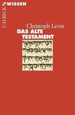 Das Alte Testament - Levin, Christoph