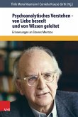 Psychoanalytisches Verstehen - von Liebe beseelt und von Wissen geleitet (eBook, PDF)