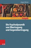 Die Psychodynamik von Übertragung und Gegenübertragung (eBook, PDF)