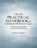 A Really Practical Handbook of Children's Palliative Care (eBook, ePUB)