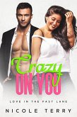 Crazy on You (Love in the Fast Lane, #1) (eBook, ePUB)
