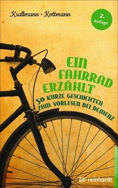 Ein Fahrrad erzählt - Krallmann, Peter;Kottmann, Uta