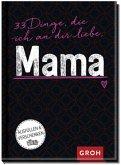 33 Dinge, die ich an dir liebe, Mama