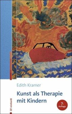 Kunst als Therapie mit Kindern - Kramer, Edith