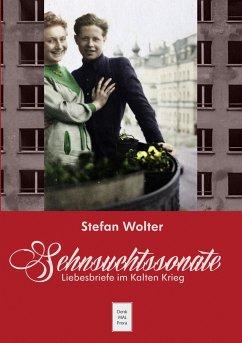 Sehnsuchtssonate - Wolter, Stefan
