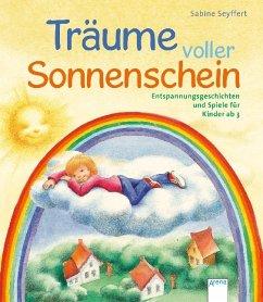 Träume voller Sonnenschein - Seyffert, Sabine