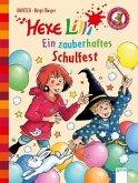Ein zauberhaftes Schulfest / Hexe Lilli Erstleser Bd.21