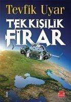 Tek Kisilik Firar - Uyar, Tevfik