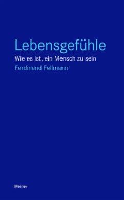 Lebensgefühle - Fellmann, Ferdinand
