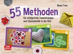 55 Methoden für erfolgreiche Teamsitzungen und Elternabende in der Kita - Franz, Margit
