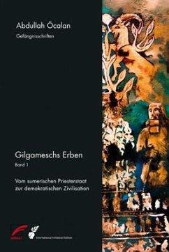 Gilgameschs Erben - Band 1 - Öcalan, Abdullah
