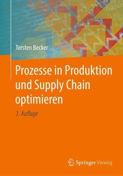 Prozesse in Produktion und Supply Chain optimieren - Becker, Torsten