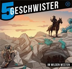 5 Geschwister - Im wilden Westen, 1 Audio-CD