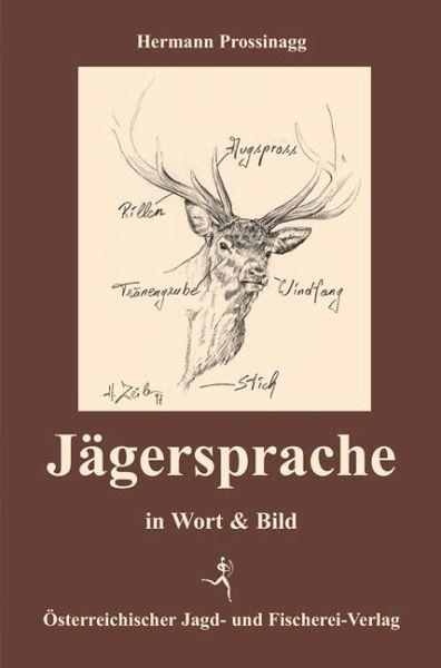 Jägersprache - Prossinagg, Hermann