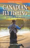 Canadian Fly Fishing: Hot Spots & Essentials