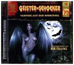 Vampire auf der Bohrinsel / Geister-Schocker Bd.73 (Audio-CD)