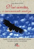 Você acredita, o inconsciente realiza (eBook, ePUB)