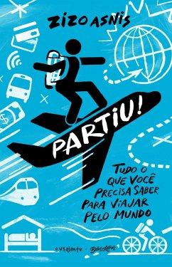 Partiu! (eBook, ePUB) - Asnis, Zizo