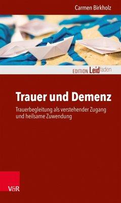 Trauer und Demenz - Birkholz, Carmen