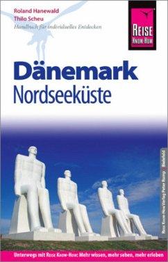 Reise Know-How Reiseführer Dänemark - Nordseeküste - Hanewald, Roland; Scheu, Thilo