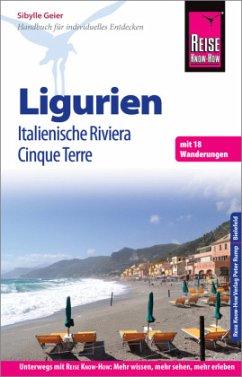 Reise Know-How Reiseführer Ligurien, Italienische Riviera, Cinque Terre - Geier, Sibylle