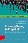 Frauen, Männer, Mikropolitik