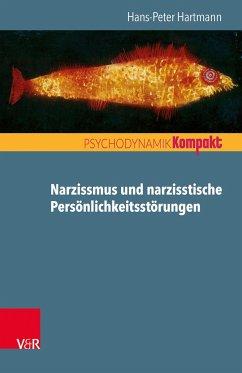 Narzissmus und narzisstische Persönlichkeitsstörungen - Hartmann, Hans-Peter