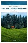 Tod im Bayerischen Wald
