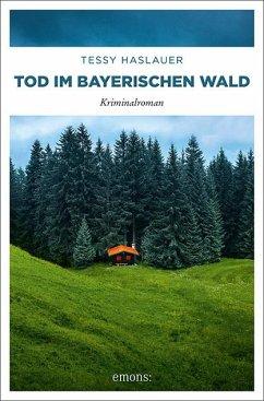 Tod im Bayerischen Wald - Haslauer, Manuela