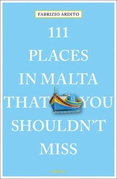111 Places in Malta That You Shouldn't Miss - Ardito, Fabrizio