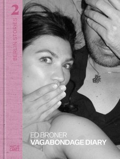 Berlin Stories 2: Ed Broner. Vagabondage Diary