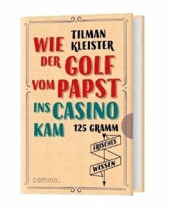 Wie der Golf vom Papst ins Casino kam - Kleister, Tilmann