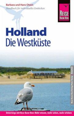 Reise Know-How Reiseführer Holland - Die Westküste mit Amsterdam, Den Haag und Rotterdam - Otzen, Barbara; Otzen, Hans