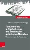 Sprachmittlung in Psychotherapie und Beratung mit geflüchteten Menschen