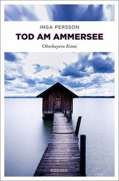 Tod am Ammersee / Carola Witt Bd.1 - Persson, Inga