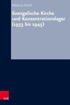 Evangelische Kirche und Konzentrationslager (1933 bis 1945) - Scherf, Rebecca