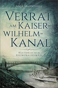 Verrat am Kaiser-Wilhelm-Kanal - Marschall, Anja