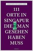 111 Orte in Singapur, die man gesehen haben muss